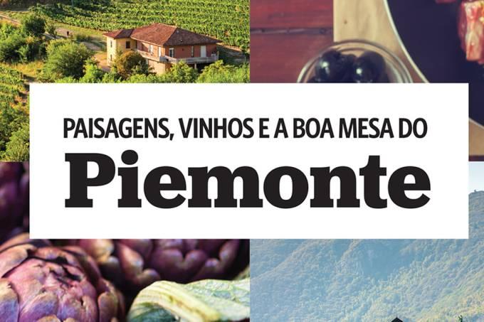 Paisagens, vinhos e a boa mesa do Piemonte